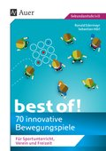 best of! - 70 innovative Bewegungsspiele