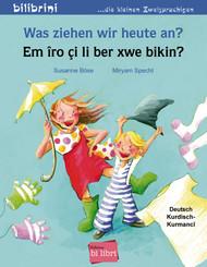 Was ziehen wir heute an?, Deutsch-Kurdisch/Kurmancî - Em iro ci li ber xwe bikin?