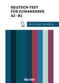 Prüfung Express - Deutsch-Test für Zuwanderer A2, B1