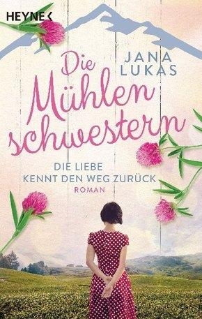 Die Mühlenschwestern - Die Liebe kennt den Weg zurück
