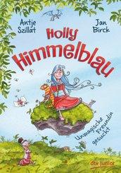 Holly Himmelblau - Unmagische Freundin gesucht