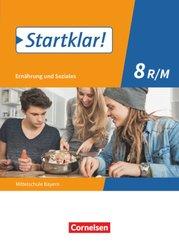Startklar! Ernährung und Soziales, Mittelschule Bayern: Startklar! - Ernährung und Soziales - Mittelschule Bayern - 8. Jahrgangsstufe