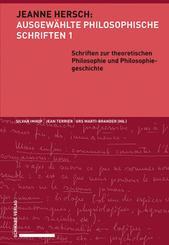Ausgewählte Philosophische Schriften: Schriften zur theoretischen Philosophie und Philosophiegeschichte; 1