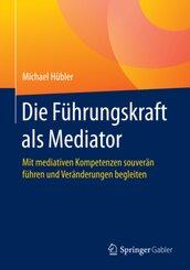 Die Führungskraft als Mediator