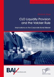 CLO Liquidity Provision and the Volcker Rule: Implications on the Corporate Bond Market