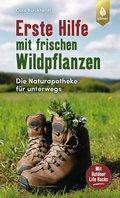 Erste Hilfe mit frischen Wildpflanzen