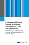 Professionalität und Teamarbeit in der stationären Kinder- und Jugendhilfe