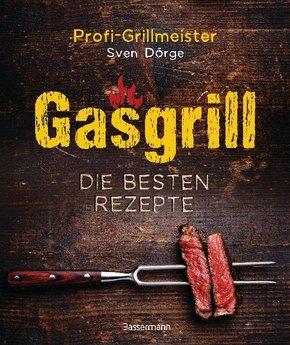 Gasgrill - Die besten Rezepte