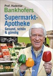 Prof. Hademar Bankhofers Supermarkt-Apotheke. Gesund, schön & günstig