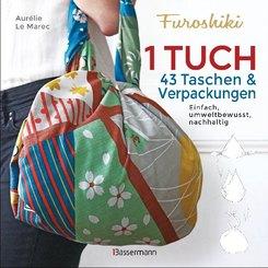 Furoshiki. Ein Tuch - 43 Taschen & Verpackungen. Einfach, nachhaltig, plastikfrei