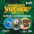 Verrückte Viecher von A bis Z - Von Narwal bis Zwergchamäleon, 1 Audio-CD