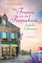 Die Frauen von der Purpurküste - Isabelles Geheimnis