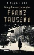 Die goldenen Jahre des Franz Tausend