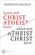 Kann ein Atheist Christ sein?
