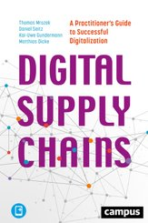 Digital Supply Chains - A Practitioner's Guide to Successful Digitalization