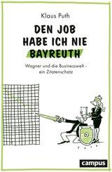 Den Job habe ich nie Bayreuth