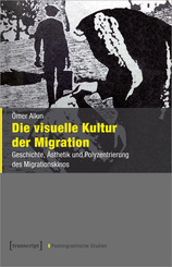 Die visuelle Kultur der Migration