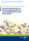 Operationalisierung von Ersetzungspotentialen in Erwerbstätigkeiten durch Technologie