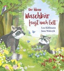 Der kleine Waschbär fragt nach Gott - ein Bilderbuch für Kinder ab 2 Jahren; .