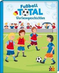 Fußball TOTAL - Vorlesegeschichten