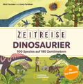 Zeitreise Dinosaurier. 100 Spezies auf 180 Zentimetern
