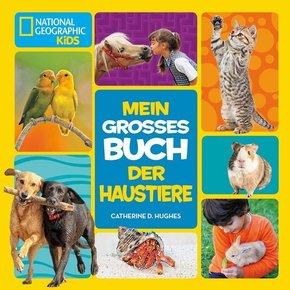 Mein großes Buch der Haustiere - National Geographic KiDS