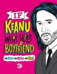 If Keanu were your Boyfriend