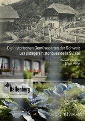 Die historischen Gemüsegärten der Schweiz / Les potagers historiques de la Suisse