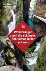 Wanderungen durch die schönsten Schluchten in der Schweiz