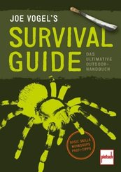 JOE VOGEL'S SURVIVAL GUIDE; .