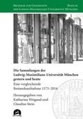 Die Sammlungen der Ludwig-Maximilians-Universität München gestern und heute