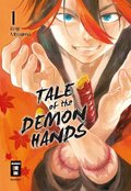 Tale of the Demon Hands - Bd.1
