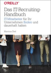 Das IT-Recruiting-Handbuch