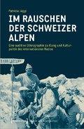 Im Rauschen der Schweizer Alpen