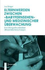 """Elternwerden zwischen """"Babyfernsehen"""" und medizinischer Überwachung"""
