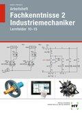 Arbeitsheft Fachkenntnisse 2 Industriemechaniker