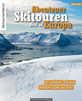 Abenteuer Skitouren - Best of Europa