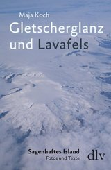 Gletscherglanz und Lavafels