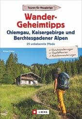 Wandergeheimtipps Chiemgau, Kaisergebirge, Berchtesgadener Alpen