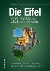 Die Eifel. 55 Highlights aus der Geschichte