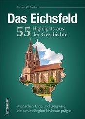 Das Eichsfeld. 55 Highlights aus der Geschichte