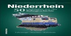 Niederrhein. 50 Highlights aus der Bahngeschichte