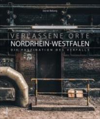 Verlassene Orte in Nordrhein-Westfalen