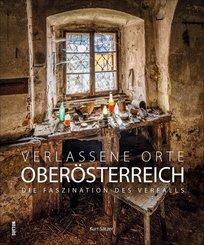 Verlassene Orte in Oberösterreich