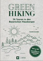 Green Hiking - 36 Touren in den Bayerischen Hausbergen