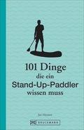 101 Dinge, die ein Stand-up-Paddler wissen muss