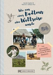 Wie aus einer Radtour eine Weltreise wurde