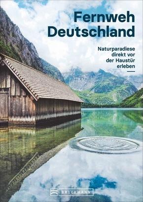 Fernweh Deutschland - Naturparadiese direkt vor der Haustür erleben