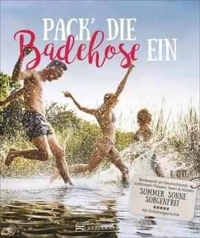 Pack die Badehose ein - Badespaß an Deutschlands schönsten Flüssen, Seen & Küsten. Sommer, Sonne, sorgenfrei. Mit Erlebnisgarantie