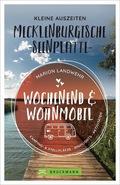 Wochenend und Wohnmobil - Kleine Auszeiten an der Mecklenburgischen Seenplatte